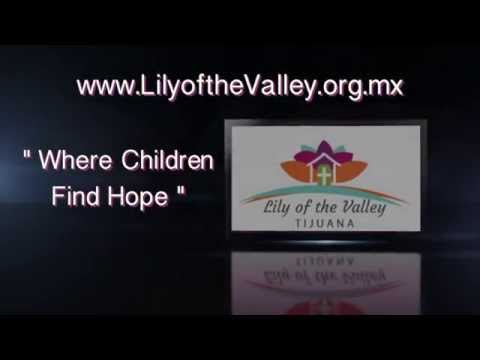 "Lily of the Valley Orphanage Tijuana Mexico  ""Where Children Find Hope"""