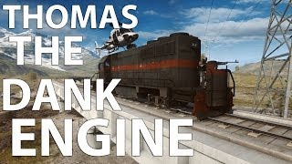 BADGERFIELD 4: Thomas the Dank Engine