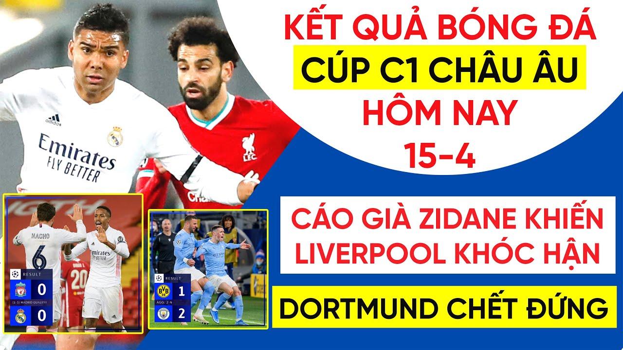Kết quả bóng đá Cúp C1 châu Âu hôm nay 15-4   Liverpool 0-0 Real Madrid, Dortmund 1-2 Man City