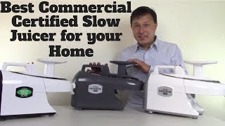 Best Commercial Certified Slow Juicer for Your Home