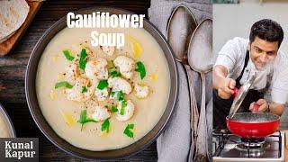 Gobhi Soup गोभी का वेज सूप Cream of Cauliflower Soup | Kunal Kapur Veg Soup Recipe | Quick Easy Veg