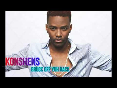 Konshens- Bruck off yuh back