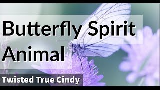 Butterfly Spirit Guides- Heavenly Messengers- Twisted True Cindy