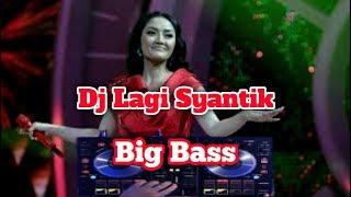 Dj Lagi Syantik _ Original Big Bass Mantul 2019