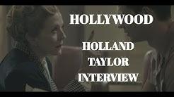 HOLLYWOOD (NETFLIX SERIES) - HOLLAND TAYLOR INTERVIEW