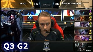 Fnatic vs Royal Never Give Up | Game 2 Quarter Finals S7 LoL Worlds 2017 | FNC vs RNG G2
