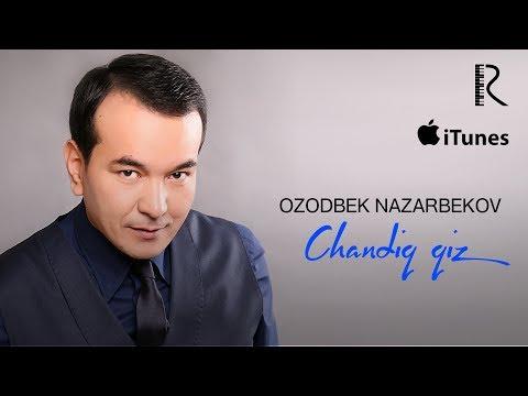 Ozodbek Nazarbekov - Chandiq qiz   Озодбек Назарбеков - Чандик киз (music version)