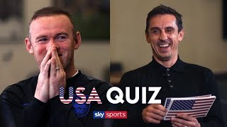 How much does Wayne Rooney know about USA? | Gary Neville's USA Quiz 🇺🇸