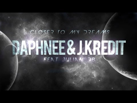 Daphnee & J. Kredit - Closer to My Dreams ft. Julian dB
