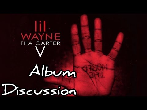 Album Rant/Discussion/Review: Lil Wayne- Tha Carter V