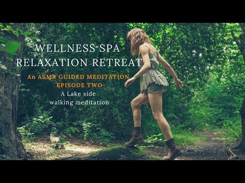 WELLNESS SPA RELAXATION RETREAT- ASMR guided meditation For sleep and relaxation episode 2