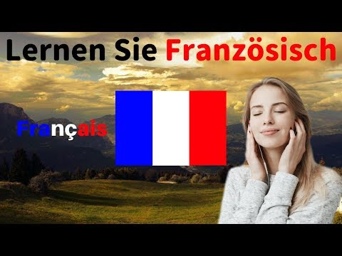 Lernen Sie Französisch im Schlaf ||| Die wichtigsten Französischen Sätze und Wörter ||| Französisch