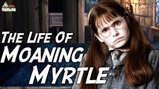 The Life & Death Of Moaning Myrtle