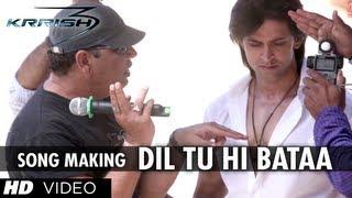 Dil Tu Hi Bataa Song Making | Krrish 3 | Hrithik Roshan, Kangana Ranaut