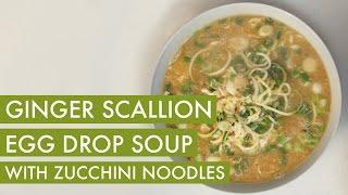 Spiralized Zucchini Noodle Ginger Scallion Egg Drop Soup I  Vegetarian Spiralizer Recipe