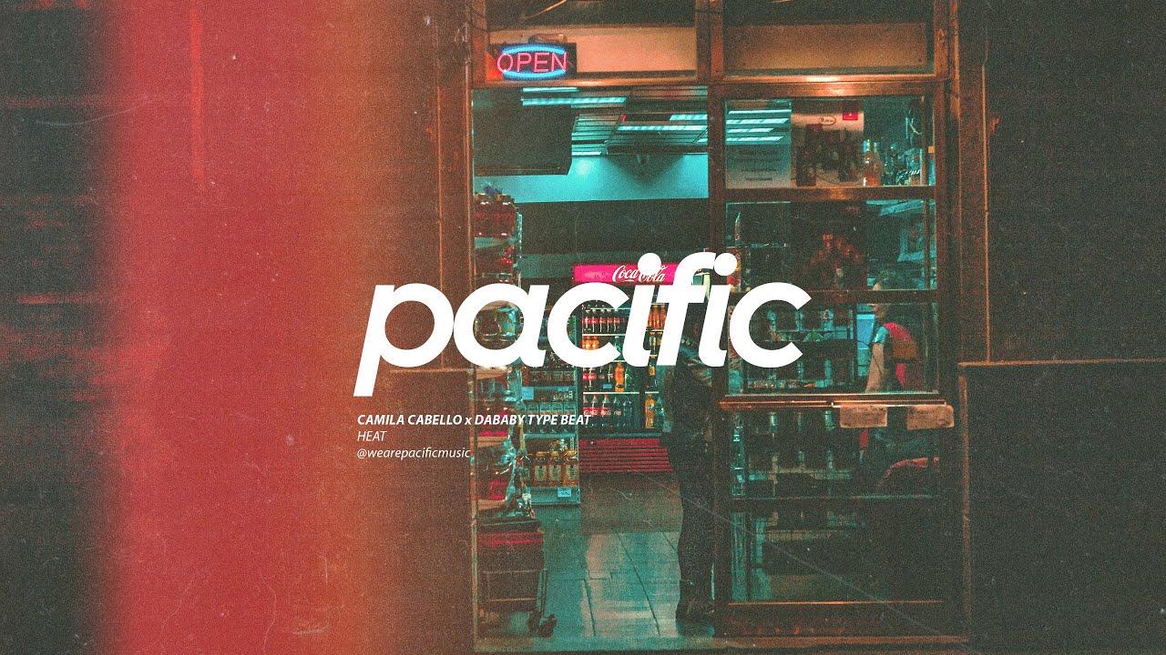 "Download Camila Cabello x DaBaby Type Beat - ""Heat"" (Prod. Pacific x Fastlane)"