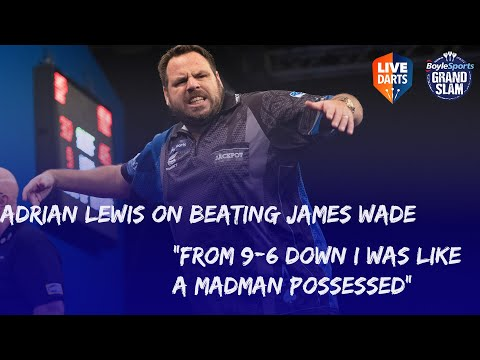 """Adrian Lewis on beating James Wade: """"From 9-6 down I was like a madman possessed"""""""