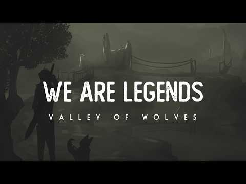 We Are Legends - Valley Of Wolves (LYRICS)