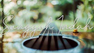 SUNGGUH INDAH GUITAR COVER