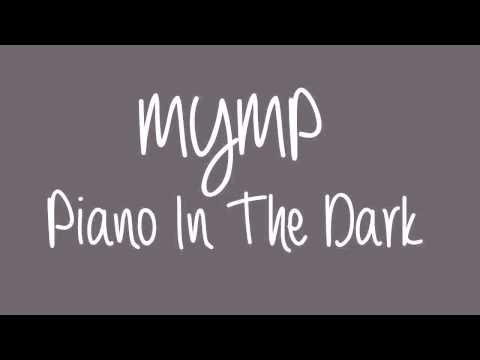 MYMP  Piano In The Dark