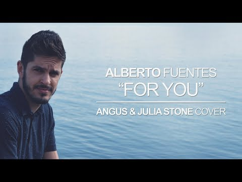 Alberto Fuentes - 'For you' | Angus and Julia Stone Cover