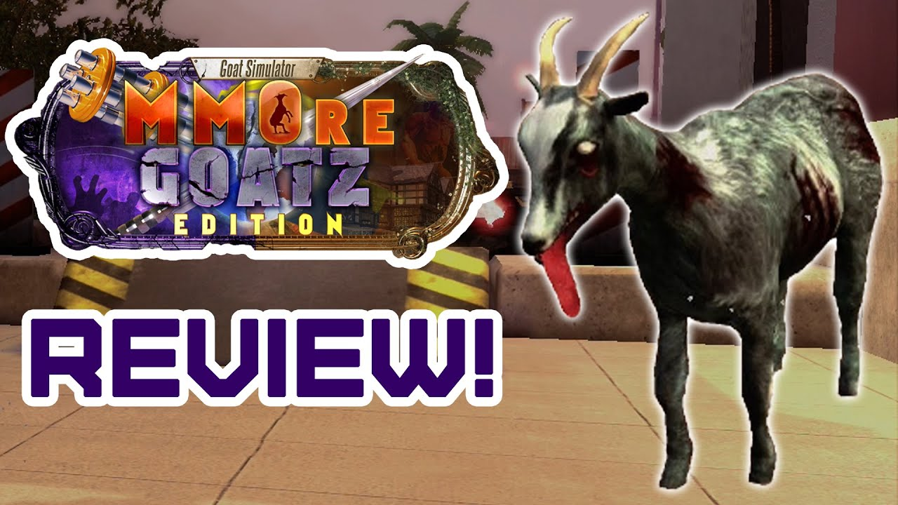 Goat Simulator: MMOre Goatz Edition - Review! - YouTube
