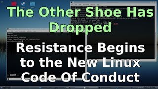 Linux Code of Conduct - The Other Shoe Has Dropped