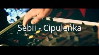 Sebii - Cipuleńka
