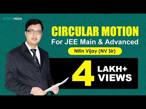 Circular Motion Video Lectures for JEE Main & Advanced by Nitin Vijay (NV) Sir