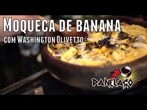 Panelaço Com João Gordo - Moqueca De Banana Com Washington Olivetto