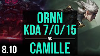 ORNN vs CAMILLE (TOP) ~ KDA 7/0/15, Godlike ~ EUW Challenger ~ Patch 8.10