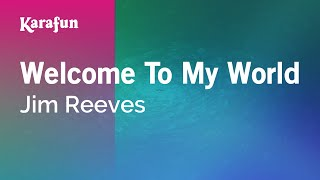 Karaoke Welcome To My World - Jim Reeves *