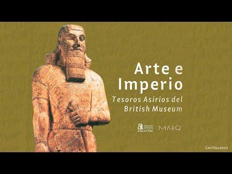 Arte e Imperio. Tesoros Asirios del British Museum
