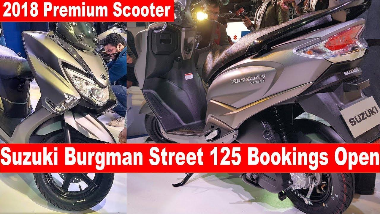 2018 Suzuki Burgman Street 125 Bookings Open L All Details Youtube