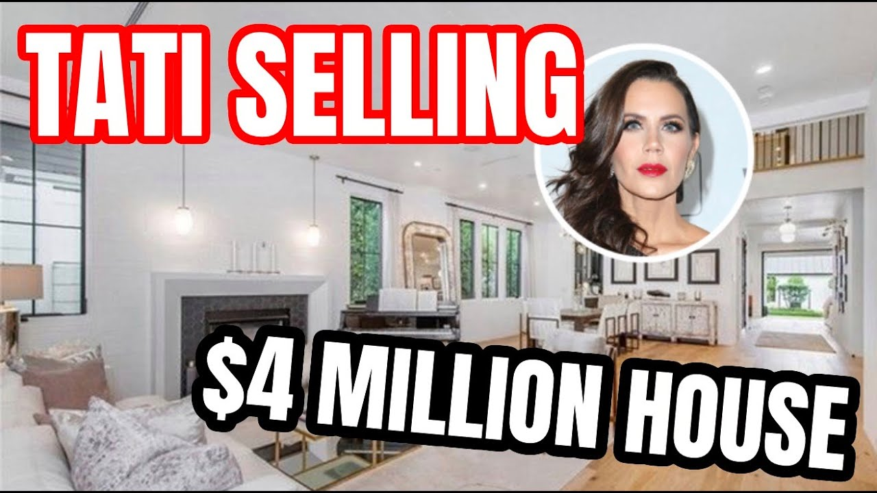 TATI SELLING HER HOUSE $3.9 MILLION