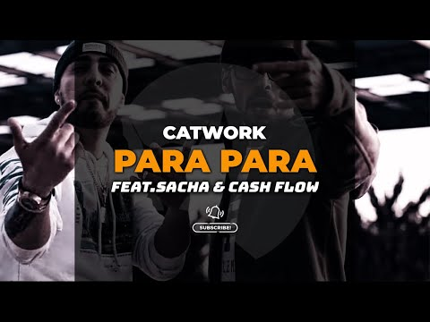 Catwork - Para Para (Ft.Sacha & Cash Flow)