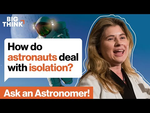 How do astronauts deal with isolation? | Michelle Thaller | Big Think