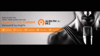 SEN KAPAT NOOOLURR / FATİH YILDIRIM ALEM FM İZLENECEK Bİ'ŞEY DEĞİL