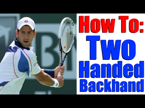 Tennis Two Handed Backhand - 3 Steps To A Perfect Double Handed Backhand