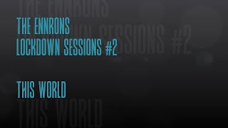 Lockdown Sessions #2 - This world