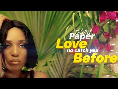 Lord Paper - Love No Catch You Before (Official Video)