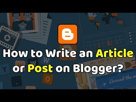 Blogger.com पर Post को कैसे लिखे और Publish कैसे करे?