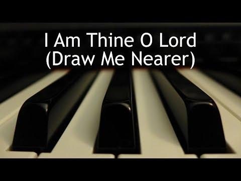I Am Thine O Lord (Draw Me Nearer) - piano instrumental hymn with lyrics