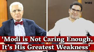 'Modi is Not Caring Enough, It's His Greatest Weakness': Prashant Kishore I The Wire I Karan Thapar