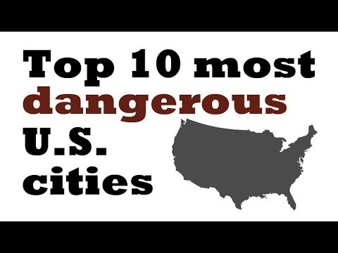 Top 10 Most Dangerous U.S. Cities ★