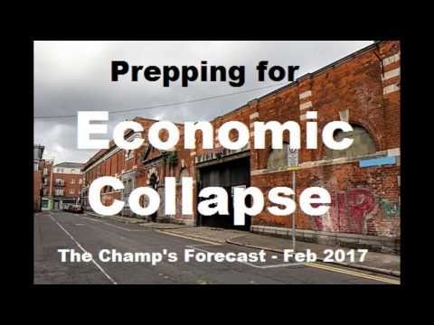 Prepping For Economic Collapse - The Champ's Forecast