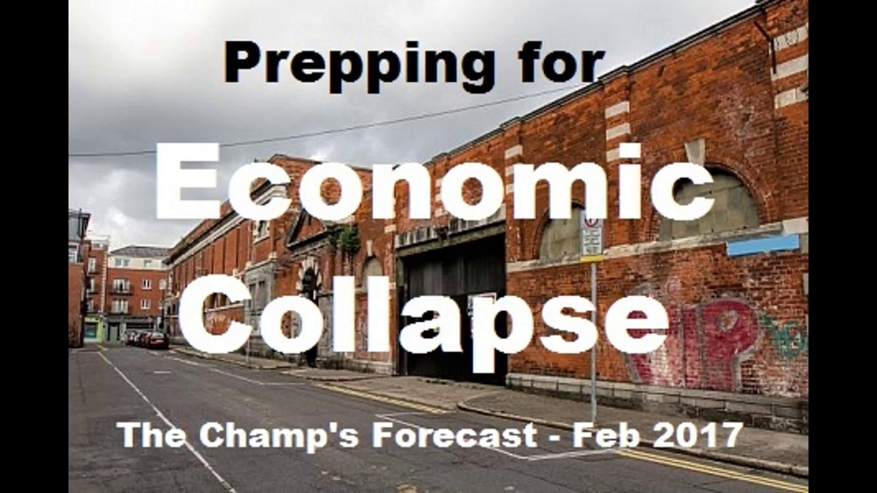 prepping for economic collapse - the champ's forecast - youtube