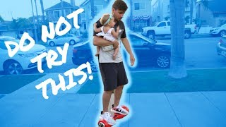 HOVER BOARD WITH BABY ON BOARD (DANGEROUS)