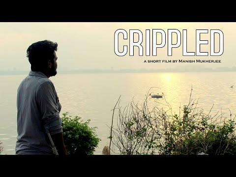 CRIPPLED || Hindi || Short Film 2017 || Manish Mukherjee