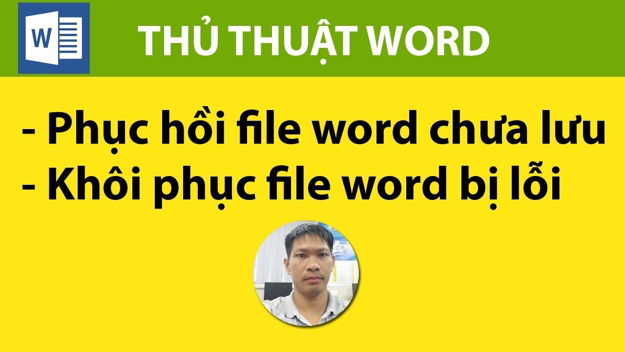 Phục hồi file word chưa lưu- Khôi phục file word bị lỗi